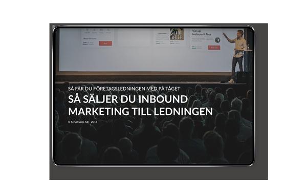 Så säljer du Inbound Marketing till ledningen